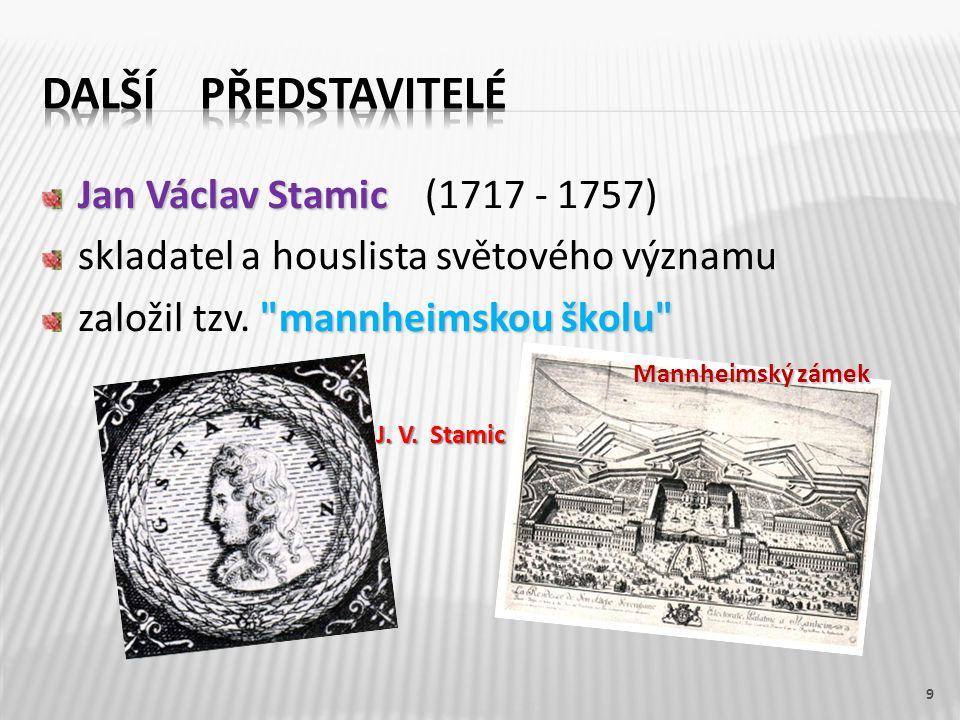 Jan Václav Stamic Jan Václav Stamic (1717 - 1757) skladatel a houslista světového významu
