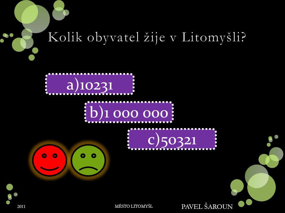 PAVEL ŠAROUN a)Kozí vrch b)Toulovcova rozhledna c)Zelená brána 2011 MĚSTO LITOMYŠL