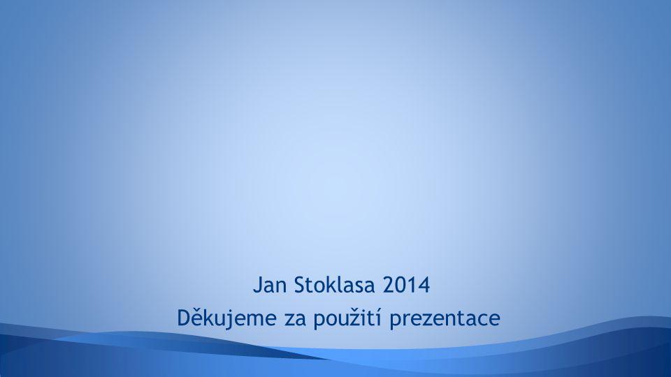 Děkujeme za použití prezentace Jan Stoklasa 2014
