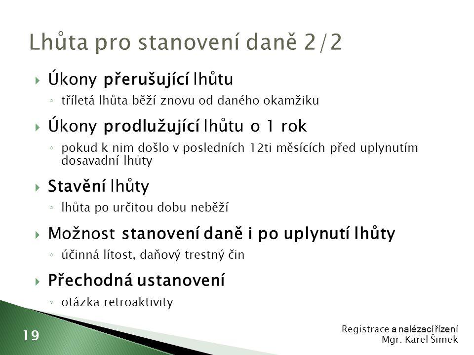 Mgr. Karel Šimek Registrace a nalézací řízení Mgr. Karel Šimek 20