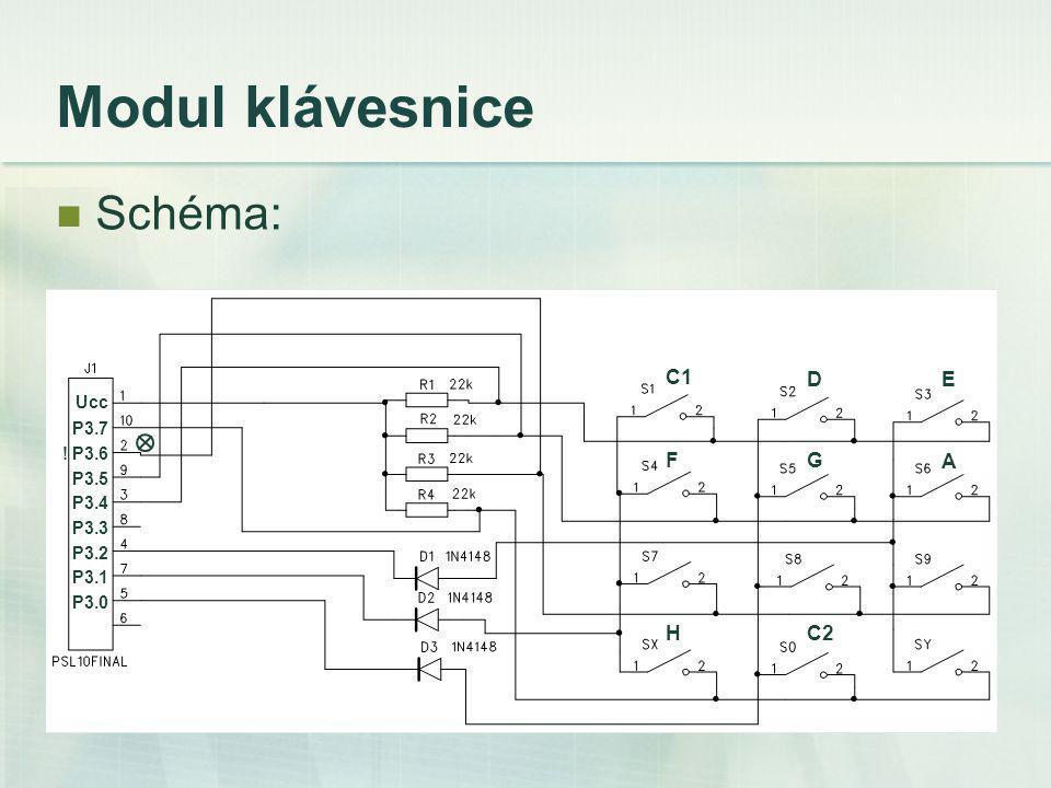 Modul klávesnice Schéma: P3.2 P3.4 P3.6 Ucc P3.7 P3.5 P3.3 P3.1 P3.0 C1 DE FG A HC2 !