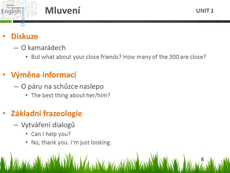 Mluvení Diskuze – O kamarádech But what about your close friends.