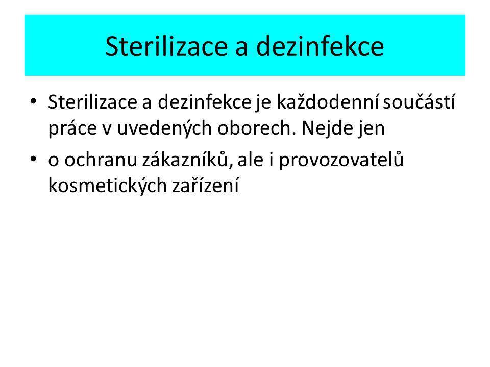 Sterilizace a dezinfekce Sterilizace a dezinfekce je každodenní součástí práce v uvedených oborech.