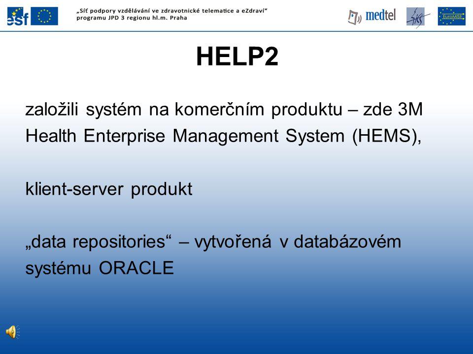 """HELP2 založili systém na komerčním produktu – zde 3M Health Enterprise Management System (HEMS), klient-server produkt """"data repositories"""" – vytvořená"""