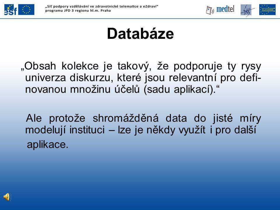 """Databáze """"Obsah kolekce je takový, že podporuje ty rysy univerza diskurzu, které jsou relevantní pro defi- novanou množinu účelů (sadu aplikací)."""" Ale"""