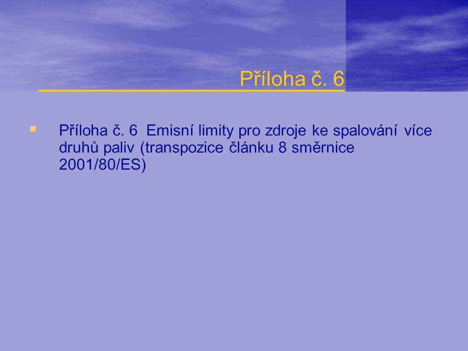 Příloha č. 6  Příloha č. 6 Emisní limity pro zdroje ke spalování více druhů paliv (transpozice článku 8 směrnice 2001/80/ES)