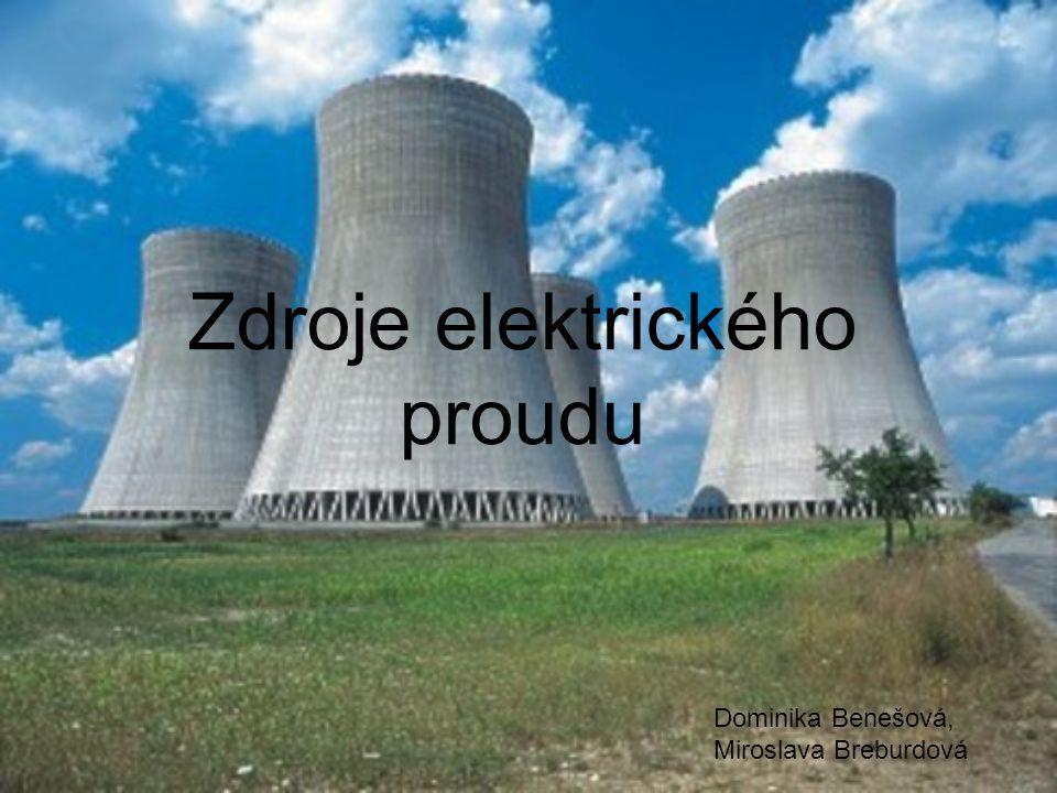 Zdroje elektrického proudu Dominika Benešová, Miroslava Breburdová