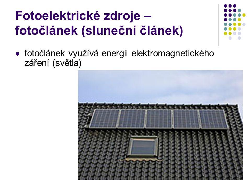 Fotoelektrické zdroje – fotočlánek (sluneční článek) fotočlánek využívá energii elektromagnetického záření (světla)