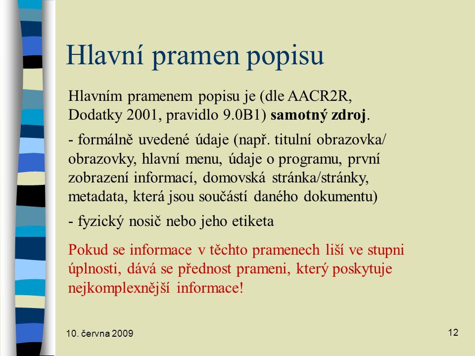 10.června 2009 13 Hlavní pramen popisu (2) - např.