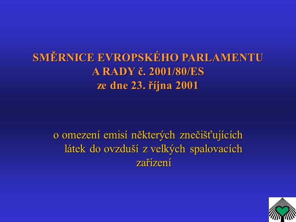 SMĚRNICE EVROPSKÉHO PARLAMENTU A RADY č. 2001/80/ES ze dne 23. října 2001 o omezení emisí některých znečišťujících látek do ovzduší z velkých spalovac