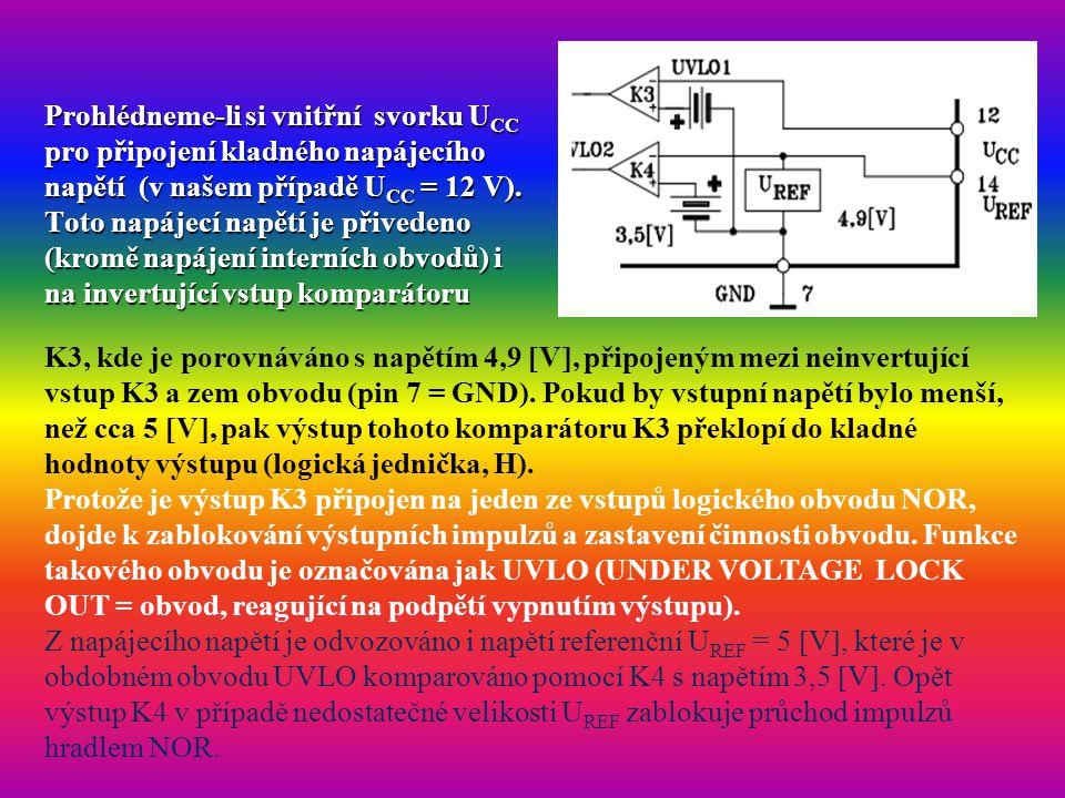 Prohlédneme-li si vnitřní svorku U CC pro připojení kladného napájecího napětí (v našem případě U CC = 12 V). Toto napájecí napětí je přivedeno (kromě