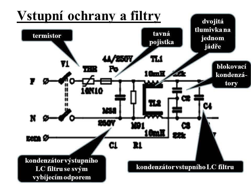 Vstupní ochrany a filtry výstupní proud výkon zpět. vazba tavná pojistka kondenzátor vstupního LC filtru dvojitá tlumivka na jednom jádře kondenzátor