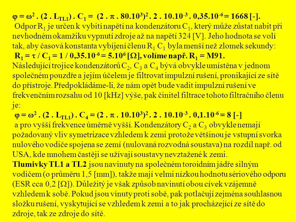  =  2. (2. L TL1 ). C 1 = (2. . 80.10 3 ) 2. 2. 10.10 -3. 0,35.10 -6 = 1668  - . Odpor R 1 je určen k vybití napětí na kondenzátoru C 1, který mů