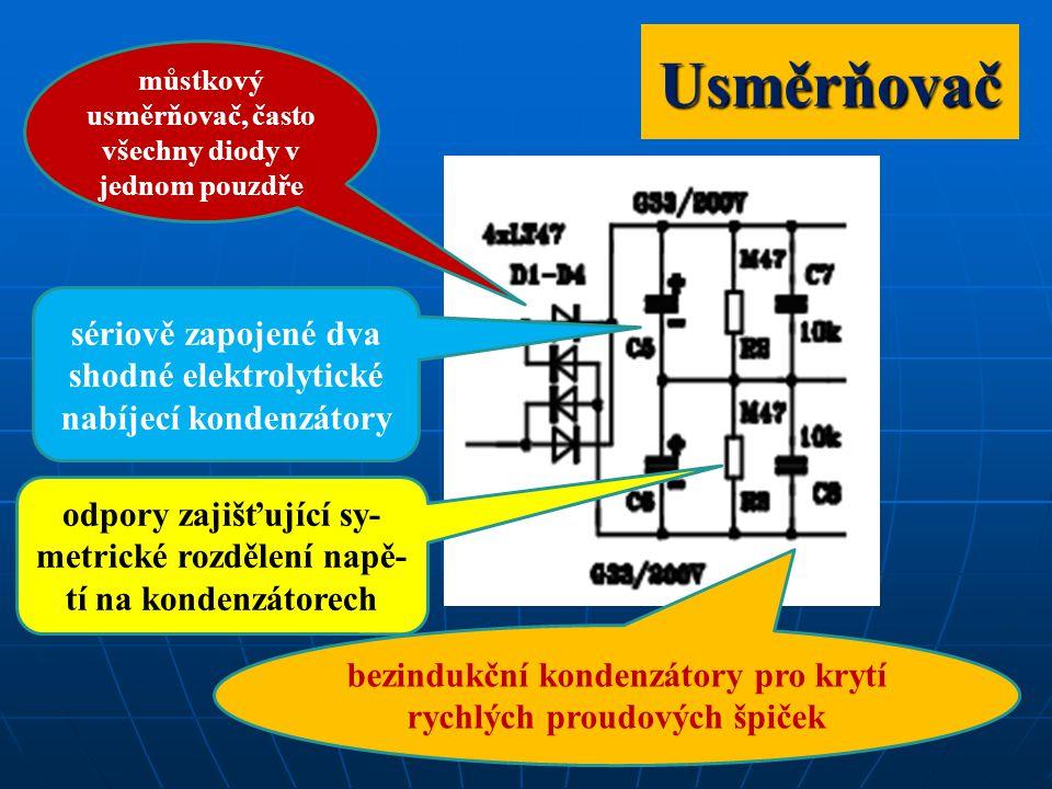 Usměrňovač můstkový usměrňovač, často všechny diody v jednom pouzdře sériově zapojené dva shodné elektrolytické nabíjecí kondenzátory bezindukční kond