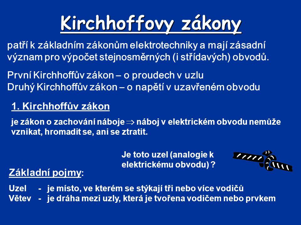 První Kirchhoffův zákon definuje proudy v uzlu elektrického obvodu.
