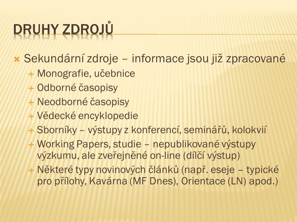  Monografie vs učebnice  Odborné vs.neodborné časopisy  Právo odborné (vědecké) – např.