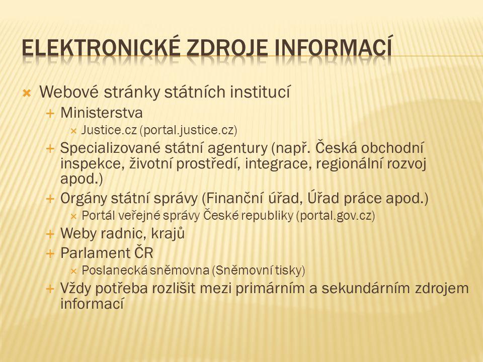  Webové stránky státních institucí  Ministerstva  Justice.cz (portal.justice.cz)  Specializované státní agentury (např.