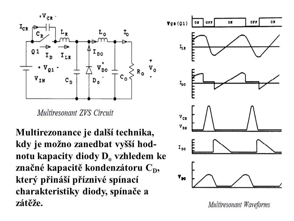 Multirezonance je další technika, kdy je možno zanedbat vyšší hod- notu kapacity diody D o vzhledem ke značné kapacitě kondenzátoru C D, který přináší