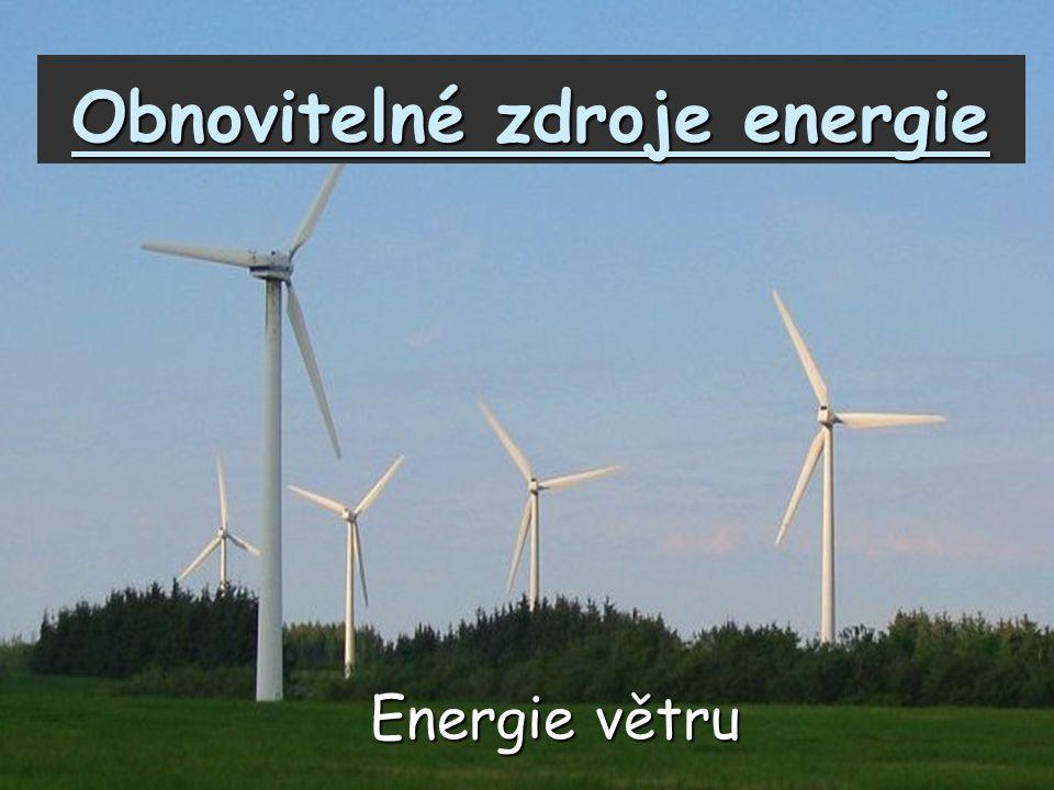 Obnovitelné zdroje energie Energie větru