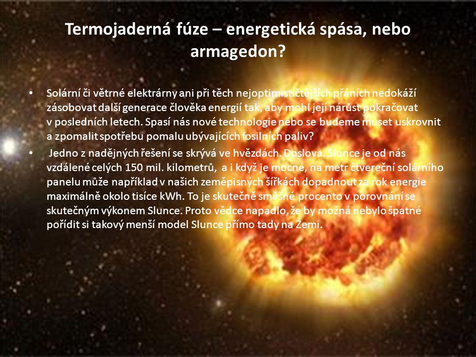 Vzpouzející se Slunce Roku 1939 dokázal Hand Bethe, že hvězdy se během svého života krmí energií, kterou získají syntézou malých vodíkových jader na jádra většího helia.