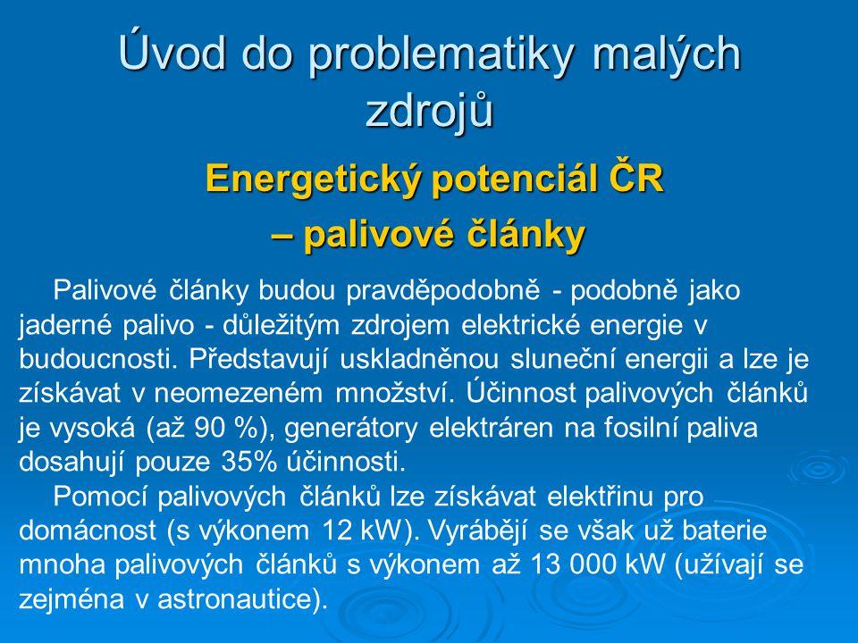 Energetický potenciál ČR Energetický potenciál ČR – palivové články Úvod do problematiky malých zdrojů Palivové články budou pravděpodobně - podobně j
