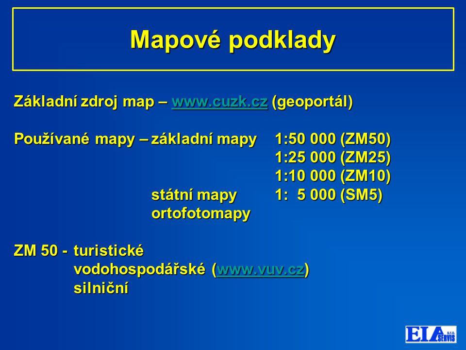 Mapové podklady Mapové podklady Základní zdroj map – www.cuzk.cz (geoportál) www.cuzk.cz Používané mapy –základní mapy 1:50 000 (ZM50) 1:25 000 (ZM25) 1:10 000 (ZM10) státní mapy 1: 5 000 (SM5) ortofotomapy ZM 50 -turistické vodohospodářské (www.vuv.cz) www.vuv.cz silniční