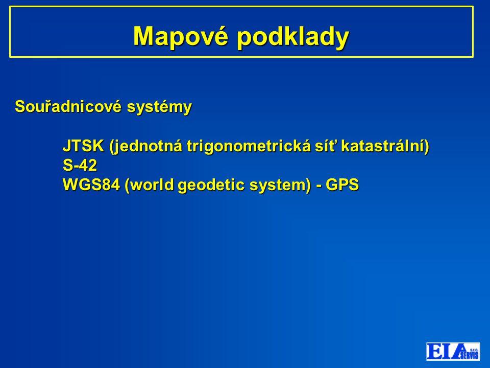 Mapové podklady Souřadnicové systémy JTSK (jednotná trigonometrická síť katastrální) S-42 WGS84 (world geodetic system) - GPS