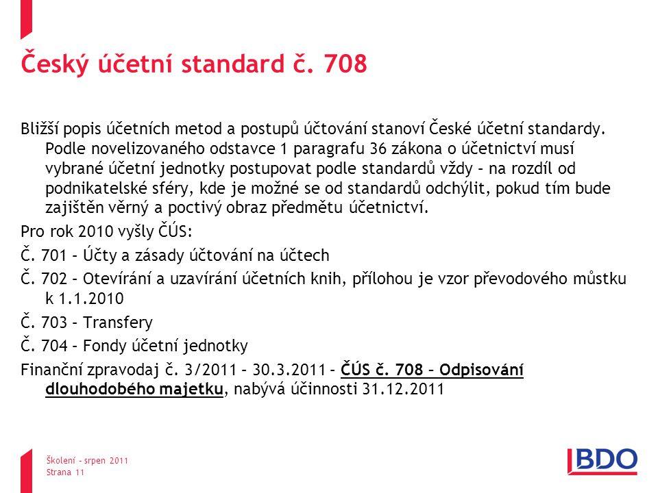 pondělí, 25.srpna 2014 Školení – srpen 2011 Strana 11 Český účetní standard č.