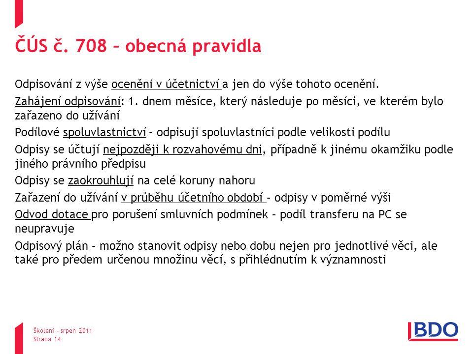 pondělí, 25.srpna 2014 Školení – srpen 2011 Strana 14 ČÚS č.