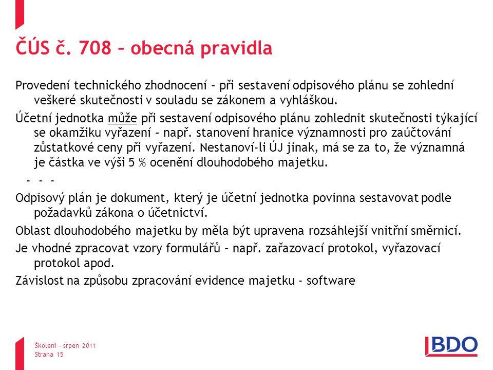 pondělí, 25.srpna 2014 Školení – srpen 2011 Strana 15 ČÚS č.