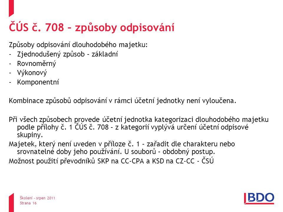 pondělí, 25.srpna 2014 Školení – srpen 2011 Strana 16 ČÚS č.