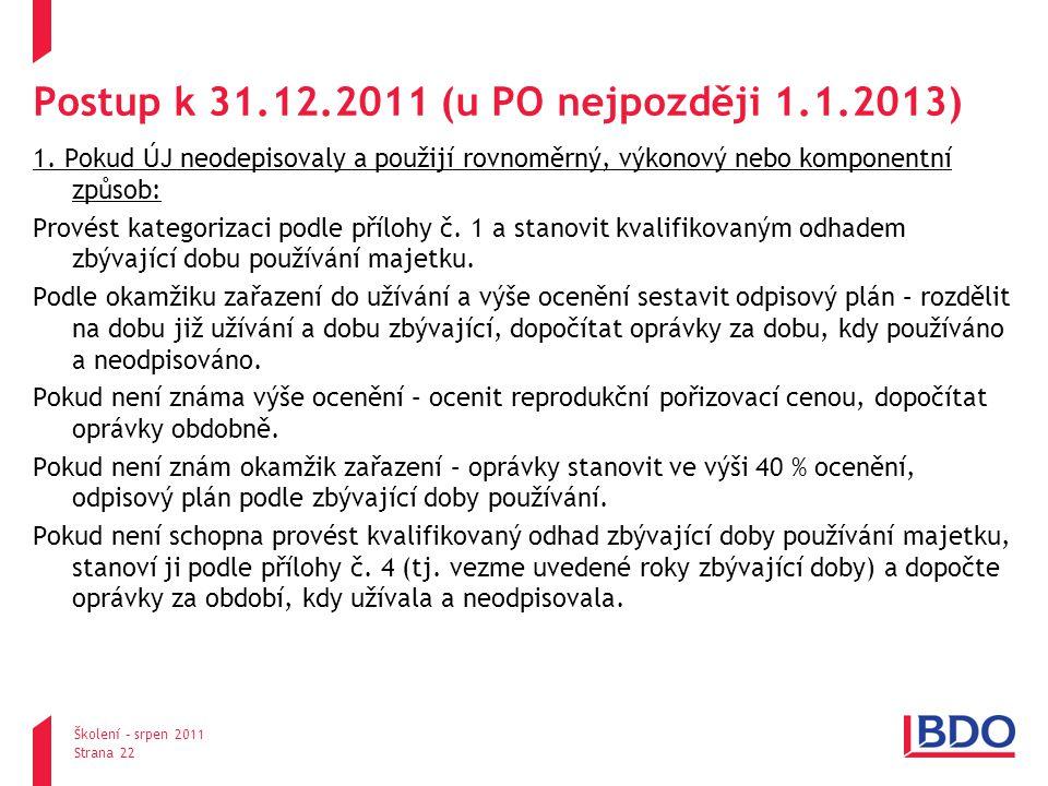 Postup k 31.12.2011 (u PO nejpozději 1.1.2013) 1.