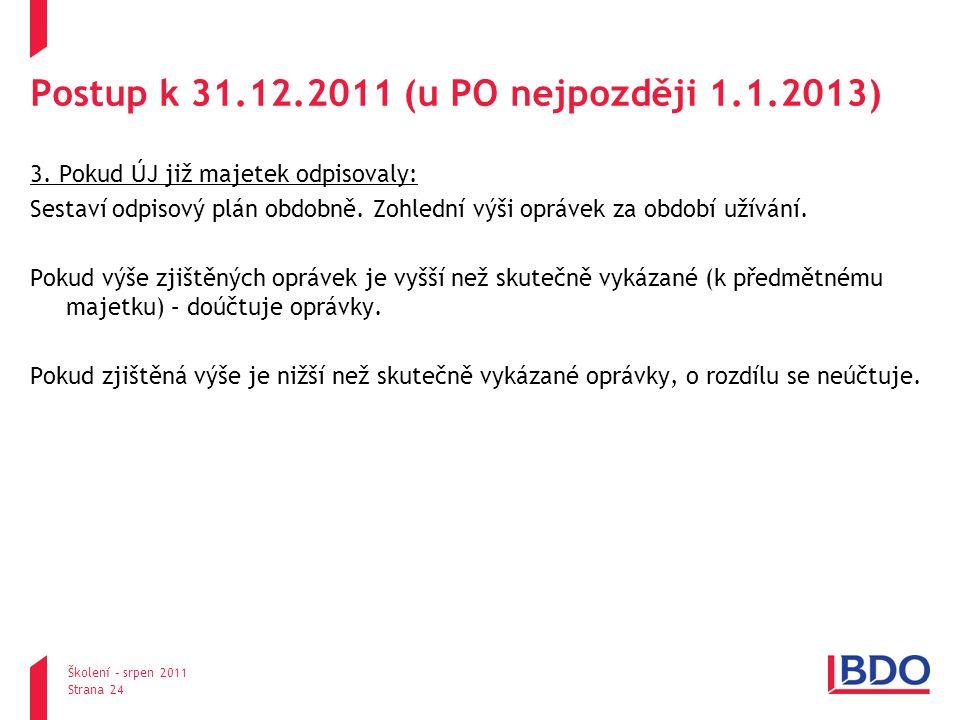 Postup k 31.12.2011 (u PO nejpozději 1.1.2013) 3.
