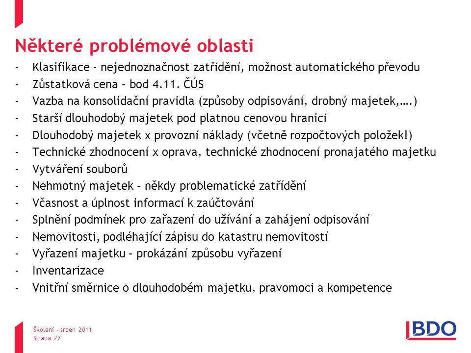Některé problémové oblasti -Klasifikace - nejednoznačnost zatřídění, možnost automatického převodu -Zůstatková cena – bod 4.11.