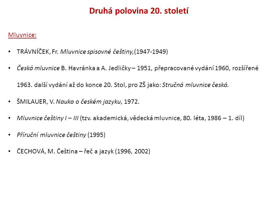 Druhá polovina 20.století Mluvnice: TRÁVNÍČEK, Fr.