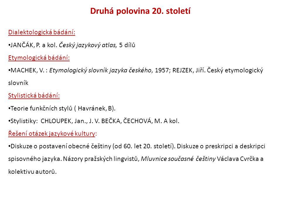 Druhá polovina 20.století Dialektologická bádání: JANČÁK, P.