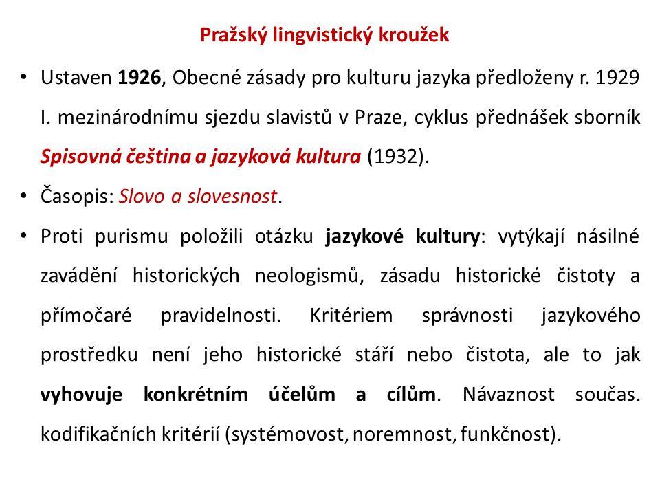 Pražský lingvistický kroužek Ustaven 1926, Obecné zásady pro kulturu jazyka předloženy r.