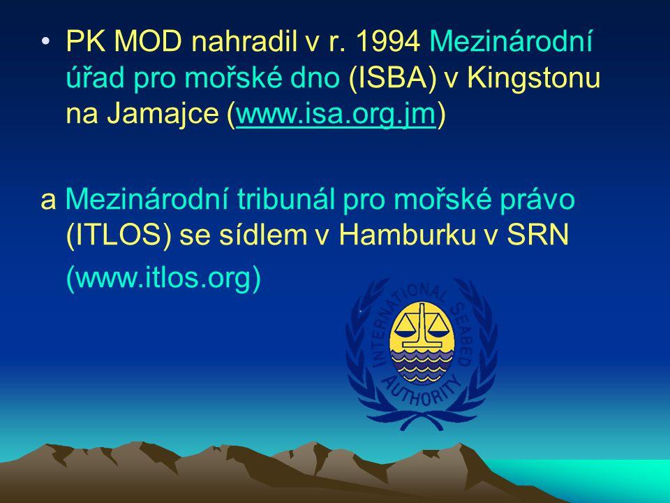 PK MOD nahradil v r. 1994 Mezinárodní úřad pro mořské dno (ISBA) v Kingstonu na Jamajce (www.isa.org.jm)www.isa.org.jm a Mezinárodní tribunál pro mořs