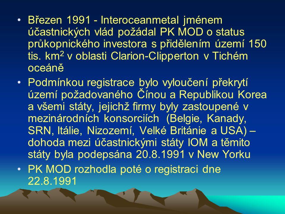 Březen 1991 - Interoceanmetal jménem účastnických vlád požádal PK MOD o status průkopnického investora s přidělením území 150 tis. km 2 v oblasti Clar