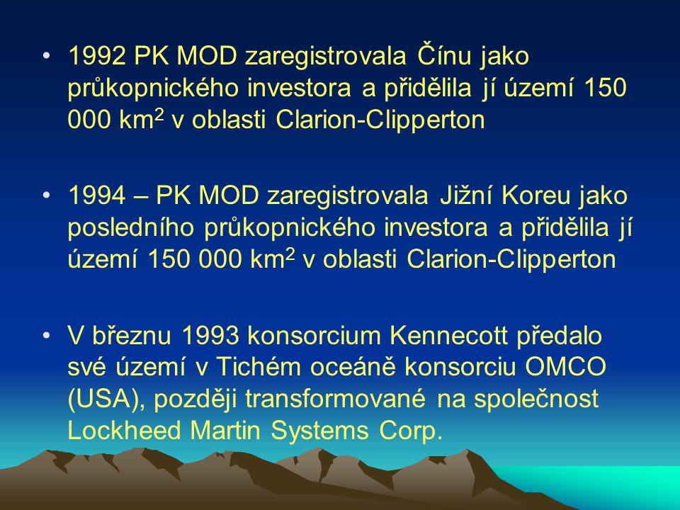 1992 PK MOD zaregistrovala Čínu jako průkopnického investora a přidělila jí území 150 000 km 2 v oblasti Clarion-Clipperton 1994 – PK MOD zaregistrova