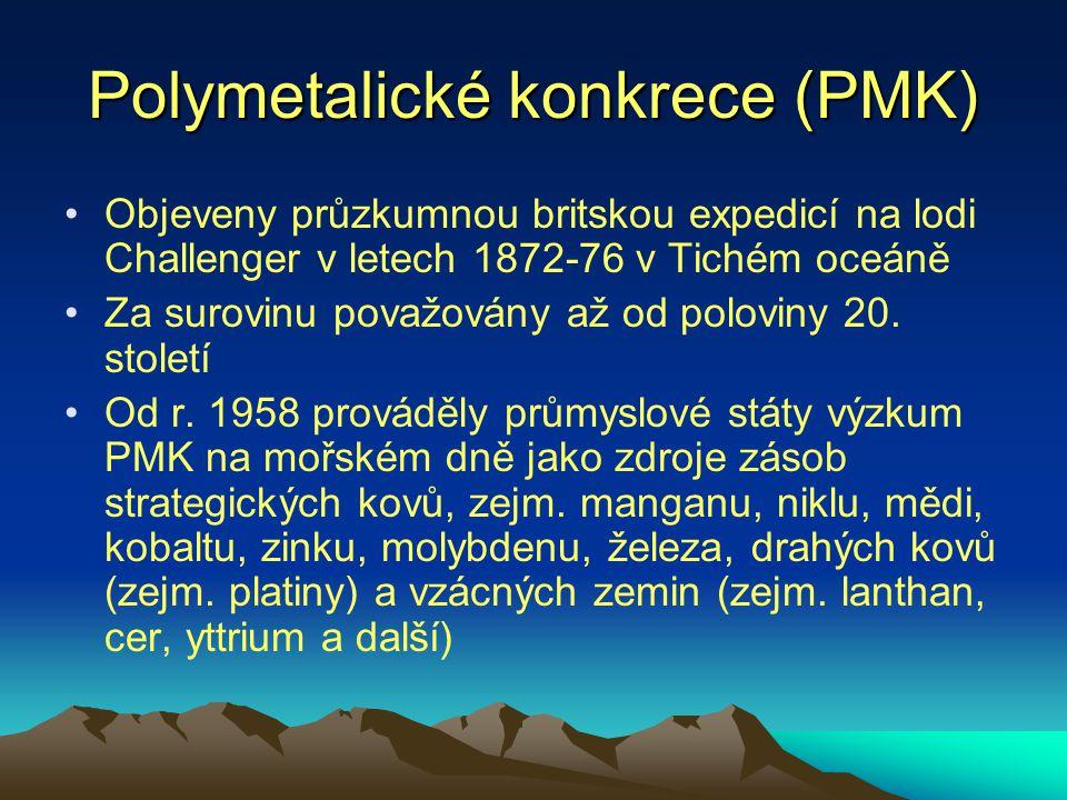 Polymetalické konkrece (PMK) Objeveny průzkumnou britskou expedicí na lodi Challenger v letech 1872-76 v Tichém oceáně Za surovinu považovány až od po