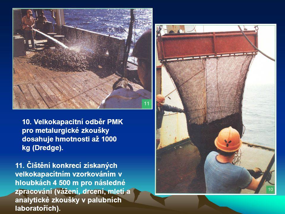 11. Čištění konkrecí získaných velkokapacítním vzorkováním v hloubkách 4 500 m pro následné zpracování (vážení, drcení, mletí a analytické zkoušky v p