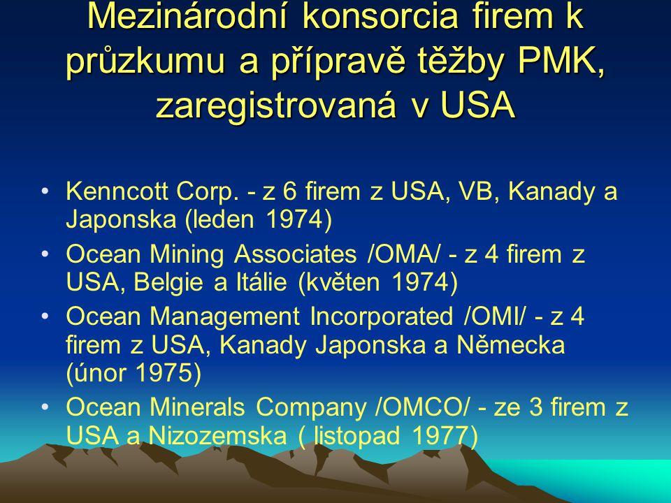 Mezinárodní konsorcia firem k průzkumu a přípravě těžby PMK, zaregistrovaná v USA Kenncott Corp. - z 6 firem z USA, VB, Kanady a Japonska (leden 1974)