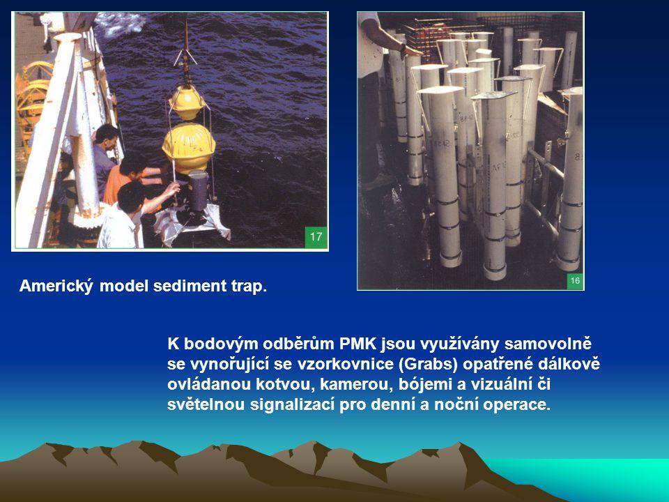 Americký model sediment trap. K bodovým odběrům PMK jsou využívány samovolně se vynořující se vzorkovnice (Grabs) opatřené dálkově ovládanou kotvou, k