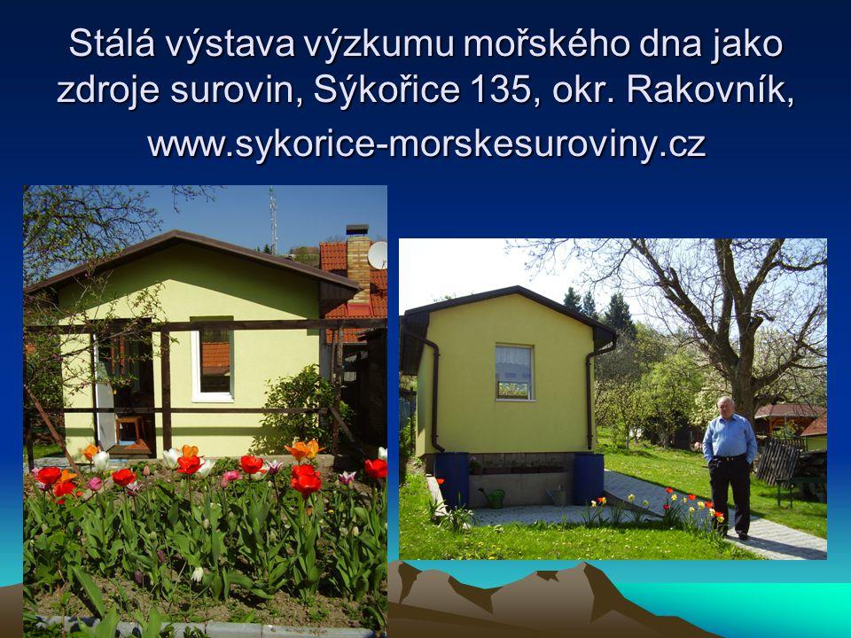 Stálá výstava výzkumu mořského dna jako zdroje surovin, Sýkořice 135, okr. Rakovník, www.sykorice-morskesuroviny.cz