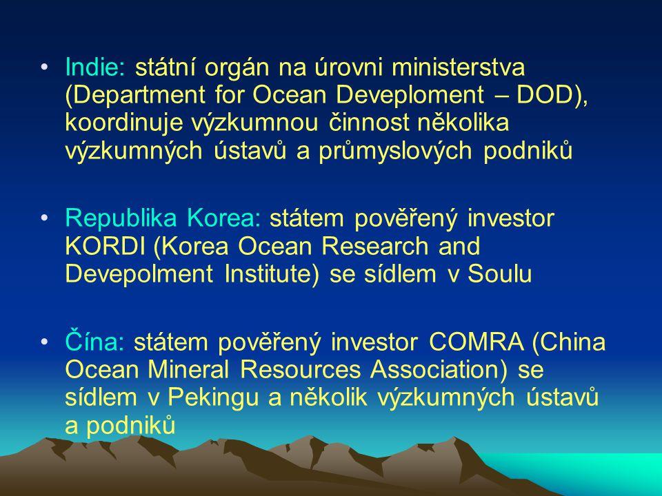 Indie: státní orgán na úrovni ministerstva (Department for Ocean Deveploment – DOD), koordinuje výzkumnou činnost několika výzkumných ústavů a průmysl