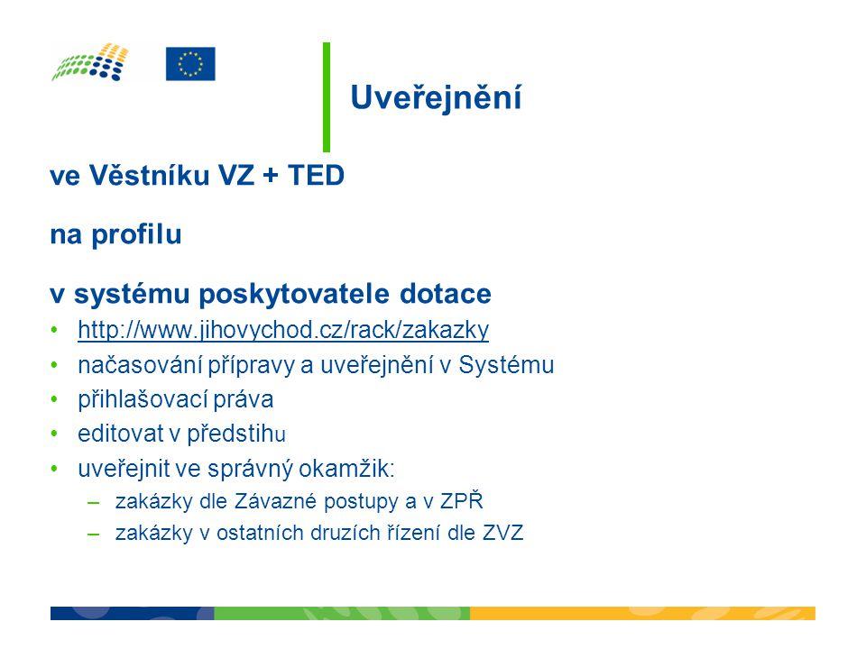 Uveřejnění ve Věstníku VZ + TED na profilu v systému poskytovatele dotace http://www.jihovychod.cz/rack/zakazky načasování přípravy a uveřejnění v Sys