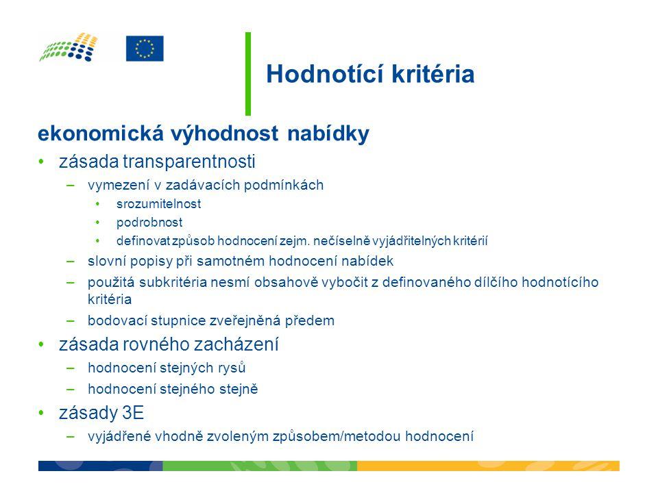 Hodnotící kritéria ekonomická výhodnost nabídky zásada transparentnosti –vymezení v zadávacích podmínkách srozumitelnost podrobnost definovat způsob h