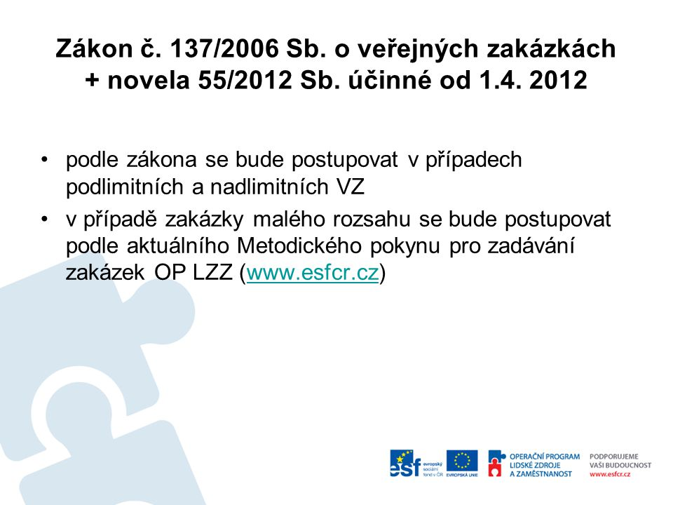Zákon č. 137/2006 Sb. o veřejných zakázkách + novela 55/2012 Sb.