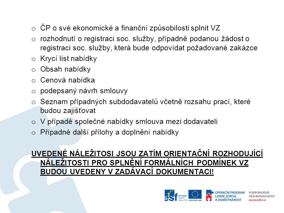 o ČP o své ekonomické a finanční způsobilosti splnit VZ o rozhodnutí o registraci soc.